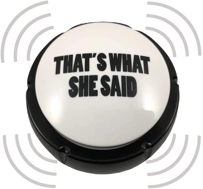 That's What She Said Button 6