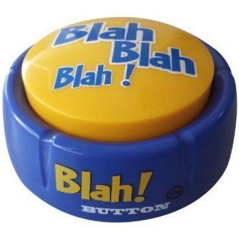blah, blah, blah talking push button