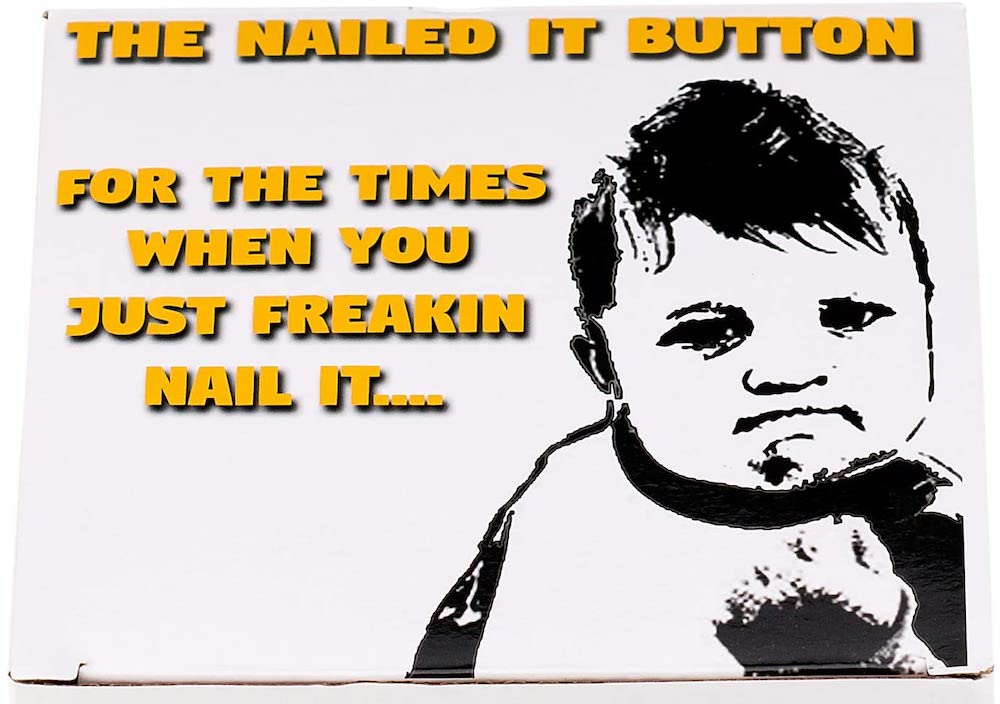 The Nailed It! Button 4