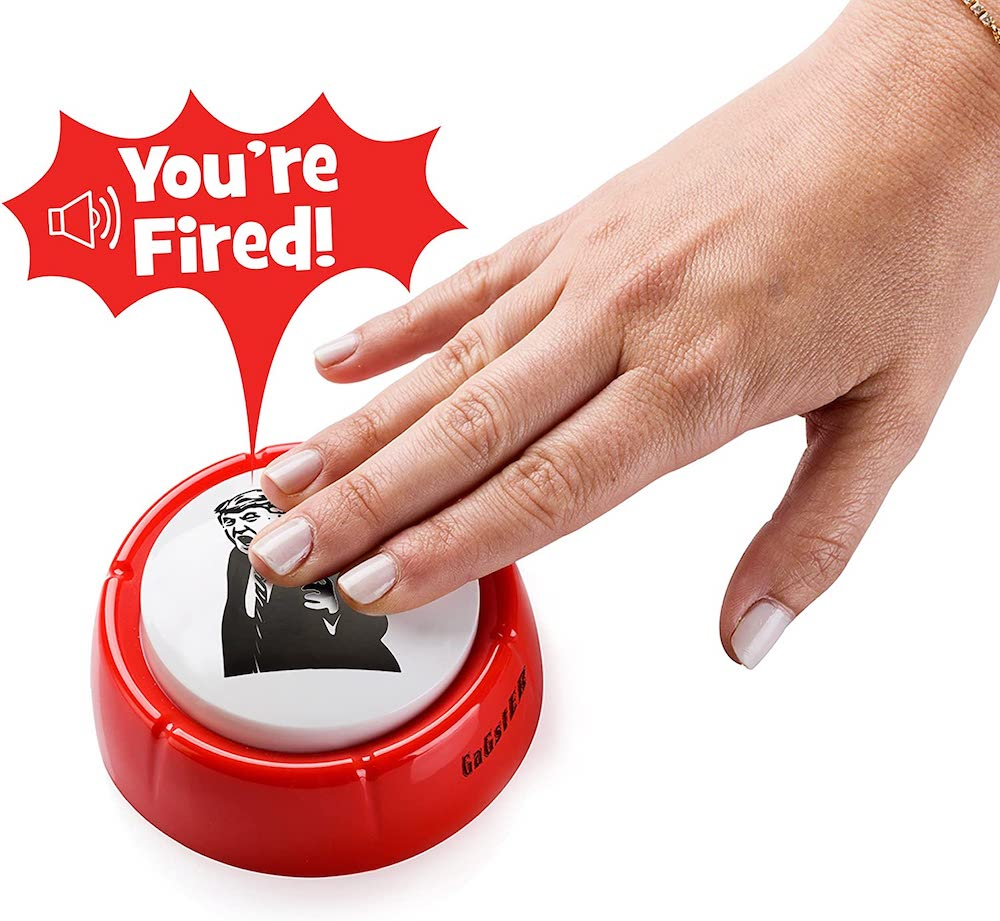 The Donald Trump, You're Fired Button 1